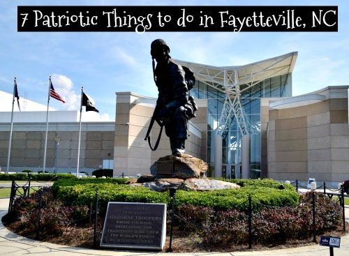 7 Patriotic Things To Do In Fayetteville, North Carolina