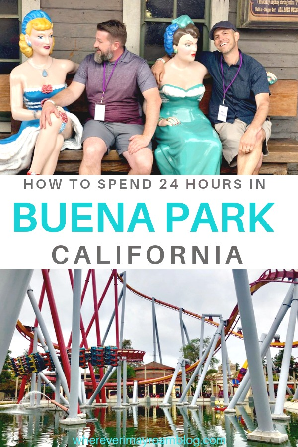how to spend 24 hours Buena Park pin