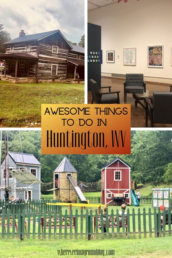 awesome things to do in Huntington West Virginia pin