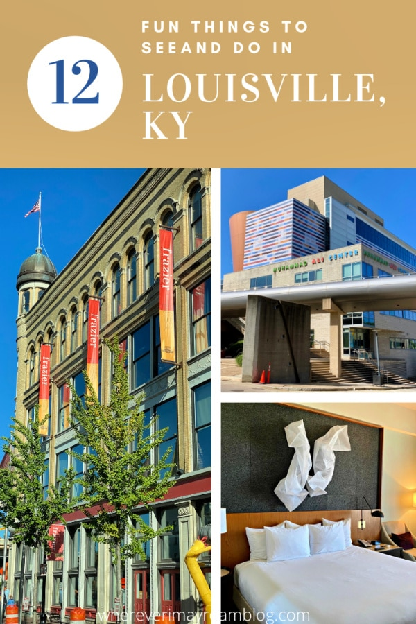 12 Fun things to do and see in Louisville, KY