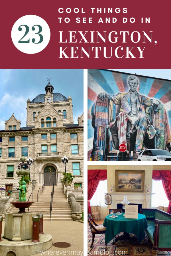cool things to see and do in Lexington Kentucky