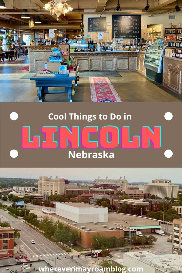 cool things to do in Lincoln Nebraska